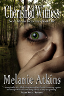 Cherished Witness -- Melanie Atkins