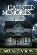 Haunted Memories -- Melanie Atkins